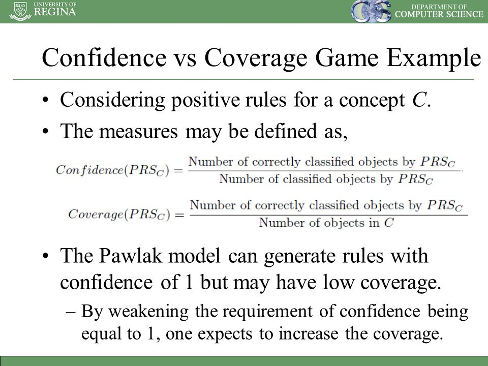Confidence vs Coverage Game Example Considering positive rules for a concept C.