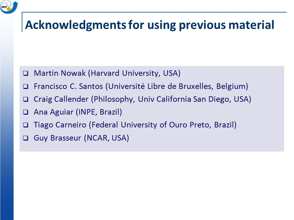 Acknowledgments for using previous material  Martin Nowak (Harvard University, USA)  Francisco C.