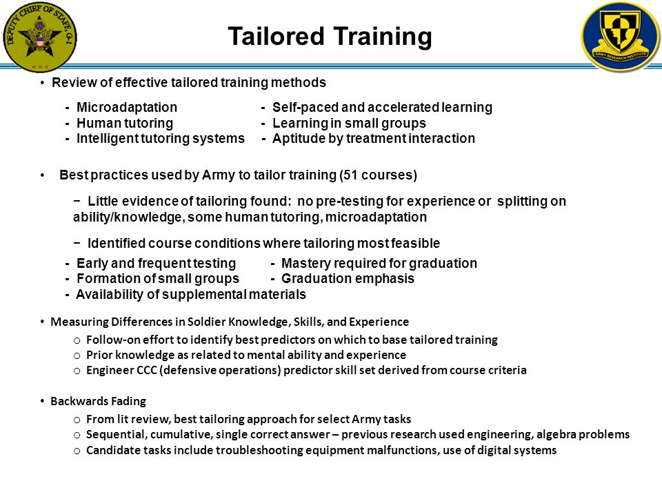 Tailored Training Review of effective tailored training methods - Microadaptation - Self-paced and accelerated learning - Human tutoring - Learning in