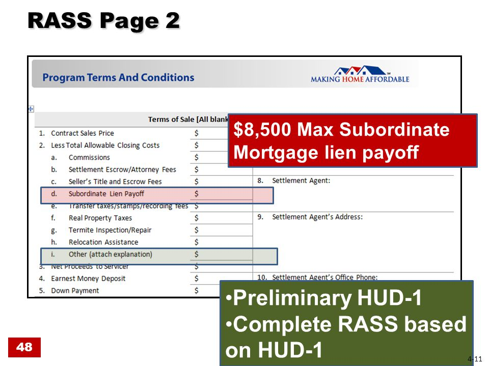 RASS Page 2 RASS Page 2 Preliminary HUD-1 Complete RASS based on HUD-1 $8,500 Max Subordinate Mortgage lien payoff 48 4-11