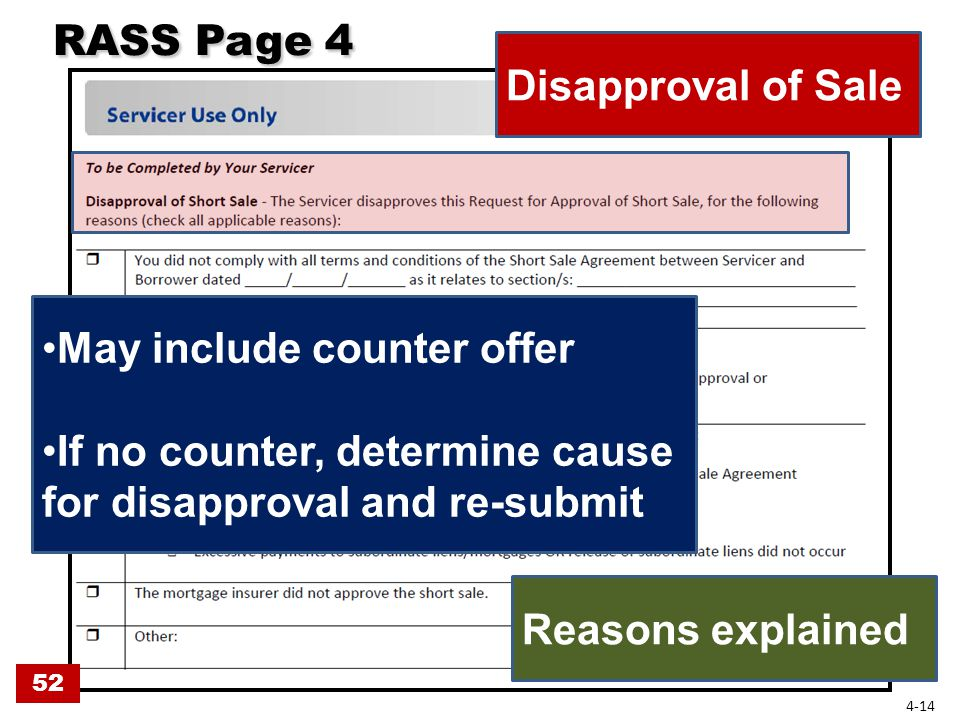 RASS Page 4 RASS Page 4 Disapproval of Sale Reasons explained May include counter offer If no counter, determine cause for disapproval and re-submit 52 4-14