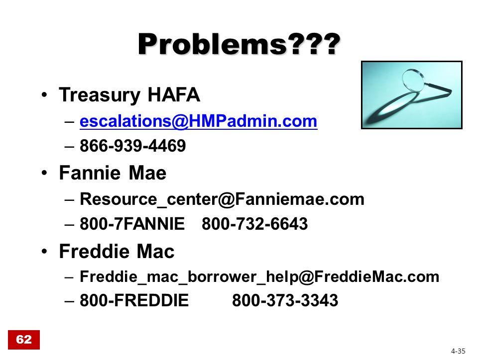 Problems??? Treasury HAFA –escalations@HMPadmin.comescalations@HMPadmin.com –866-939-4469 Fannie Mae –Resource_center@Fanniemae.com –800-7FANNIE 800-7