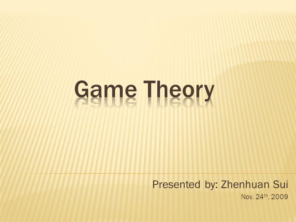 Presented by: Zhenhuan Sui Nov. 24 th, 2009