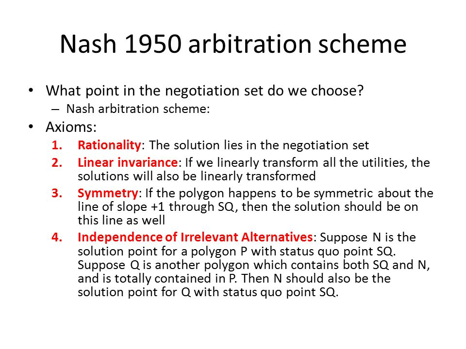Nash 1950 arbitration scheme What point in the negotiation set do we choose.
