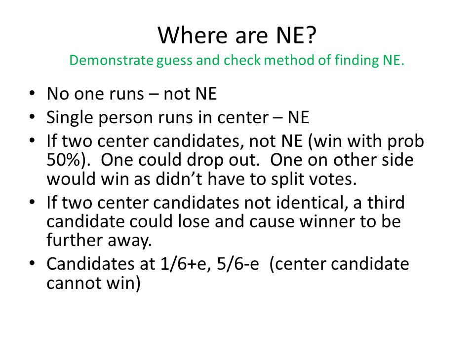 Where are NE. Demonstrate guess and check method of finding NE.