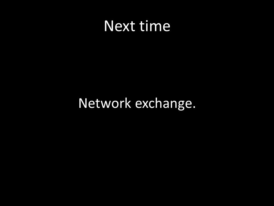 Next time Network exchange.