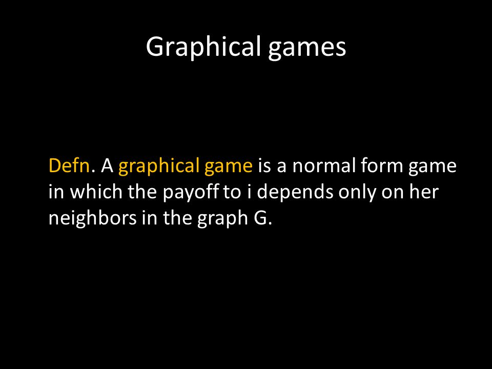 Graphical games Defn.