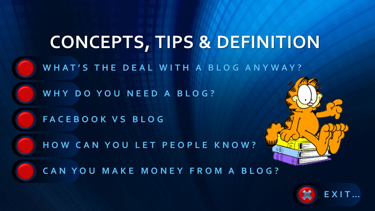 CONCEPTS, TIPS & DEFINITION WHAT'S THE DEAL WITH A BLOG ANYWAY.