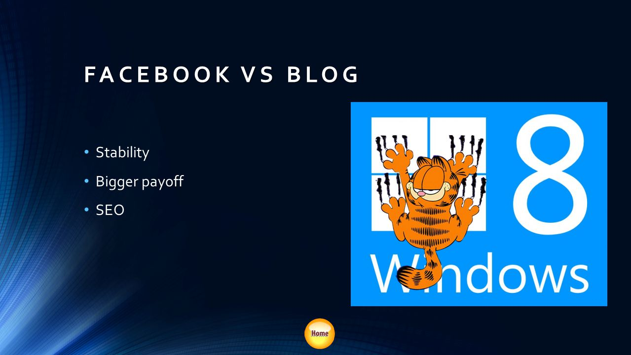 FACEBOOK VS BLOG Stability Bigger payoff SEO