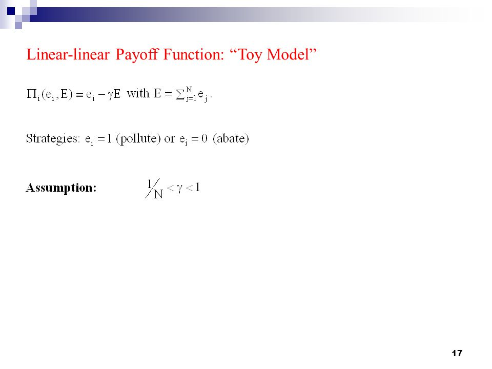 17 Linear-linear Payoff Function: Toy Model