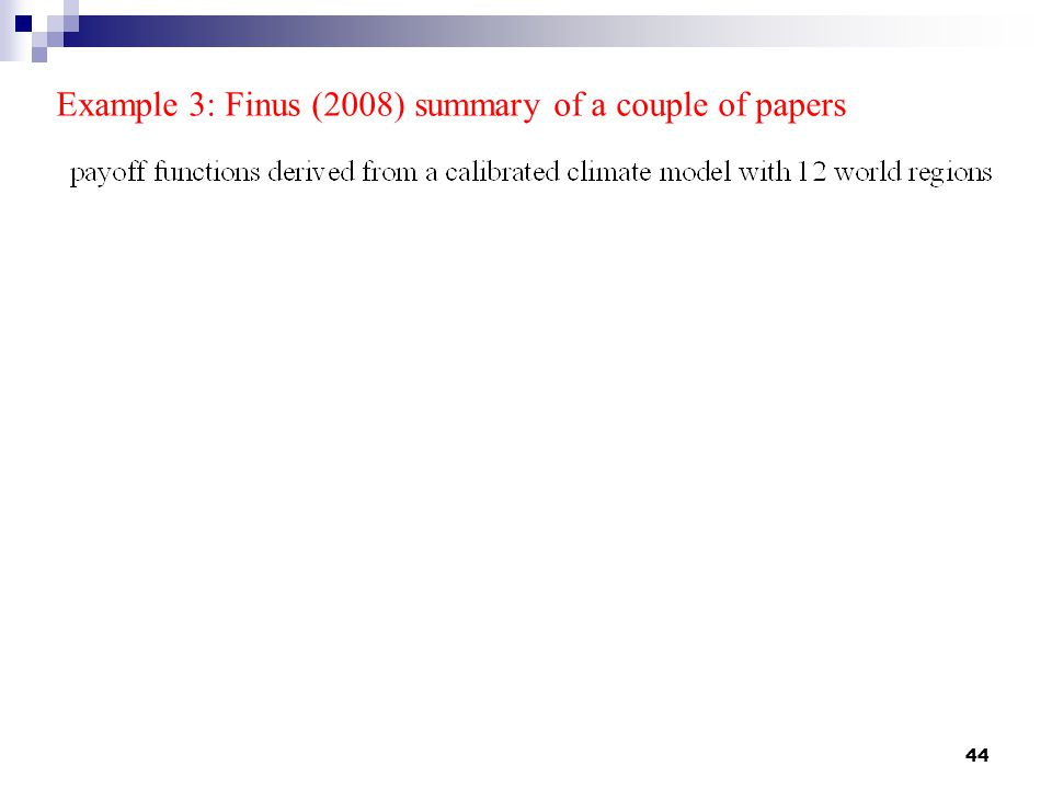 44 Example 3: Finus (2008) summary of a couple of papers