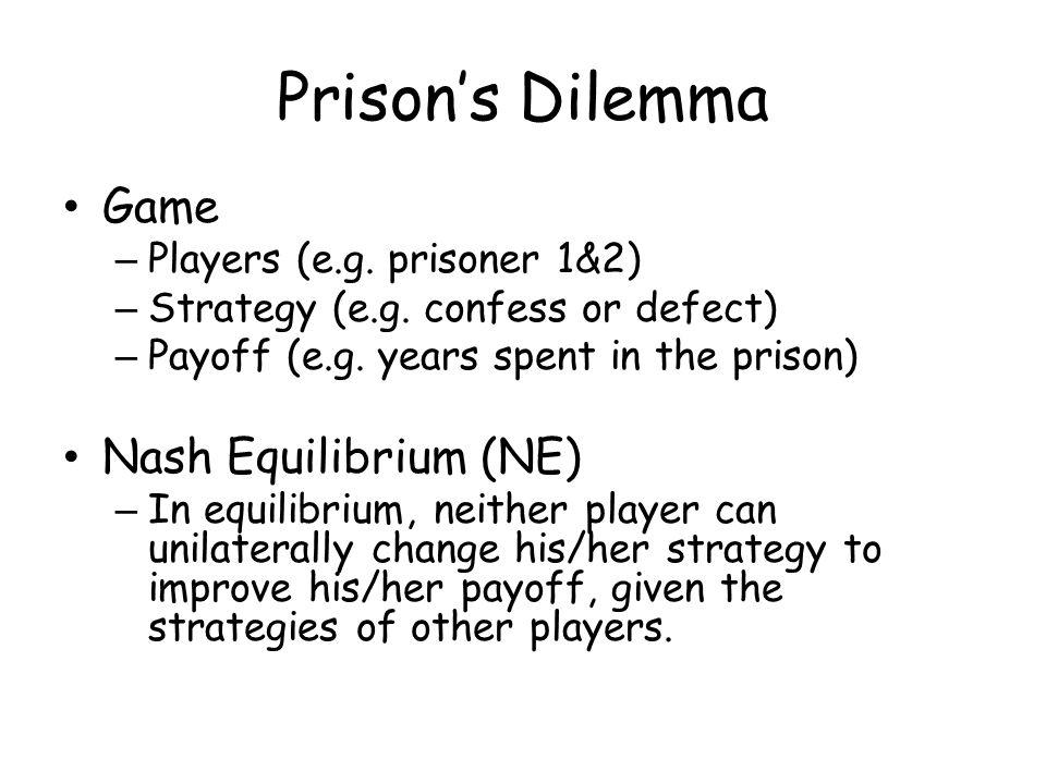 Prison's Dilemma Game – Players (e.g. prisoner 1&2) – Strategy (e.g.