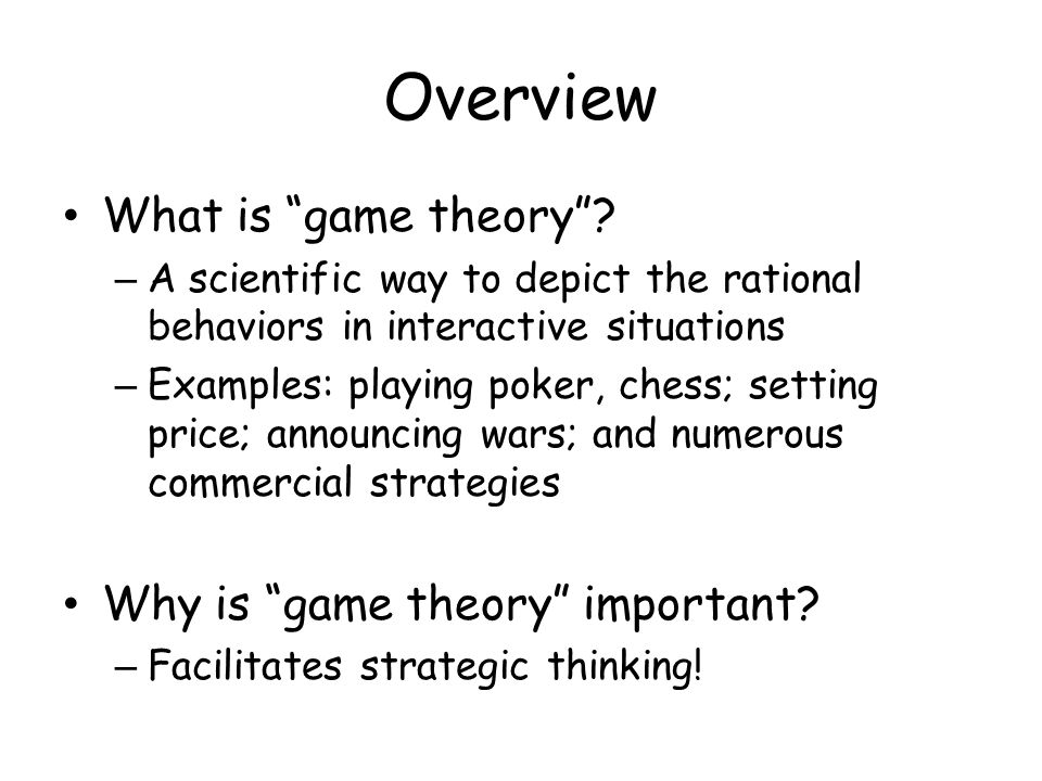 Overview What is game theory .