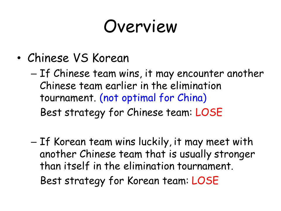 Overview Chinese VS Korean – If Chinese team wins, it may encounter another Chinese team earlier in the elimination tournament.