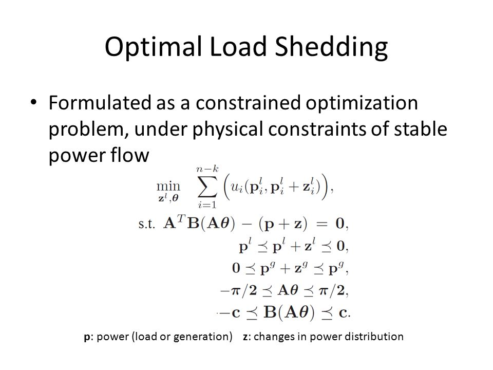 Optimal Load Shedding Formulated as a constrained optimization problem, under physical constraints of stable power flow p: power (load or generation)