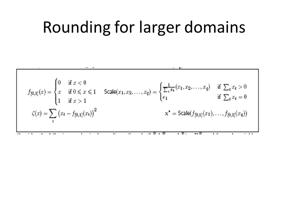 Rounding for larger domains