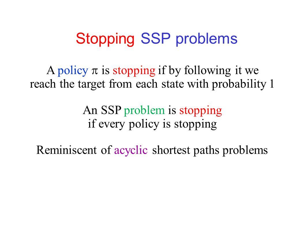 Stochastic shortest paths (SSPs)