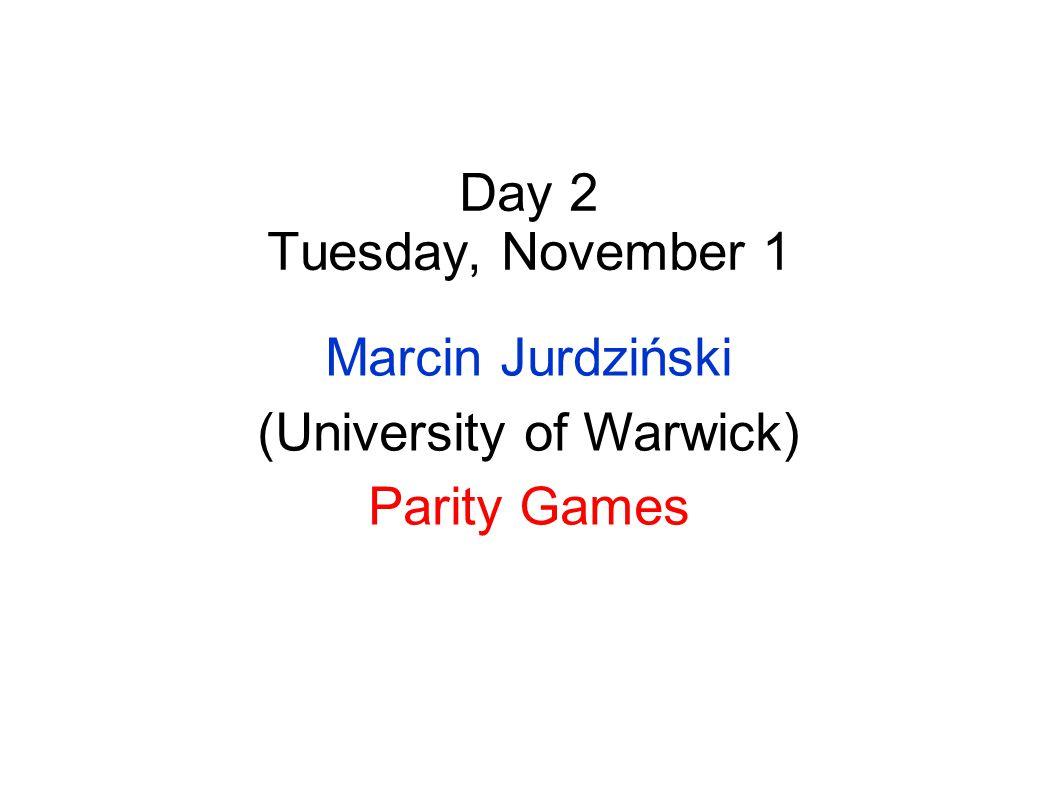 Day 1 Monday, October 31 Uri Zwick ( 武熠 ) (Tel Aviv University) Perfect Information Stochastic Games