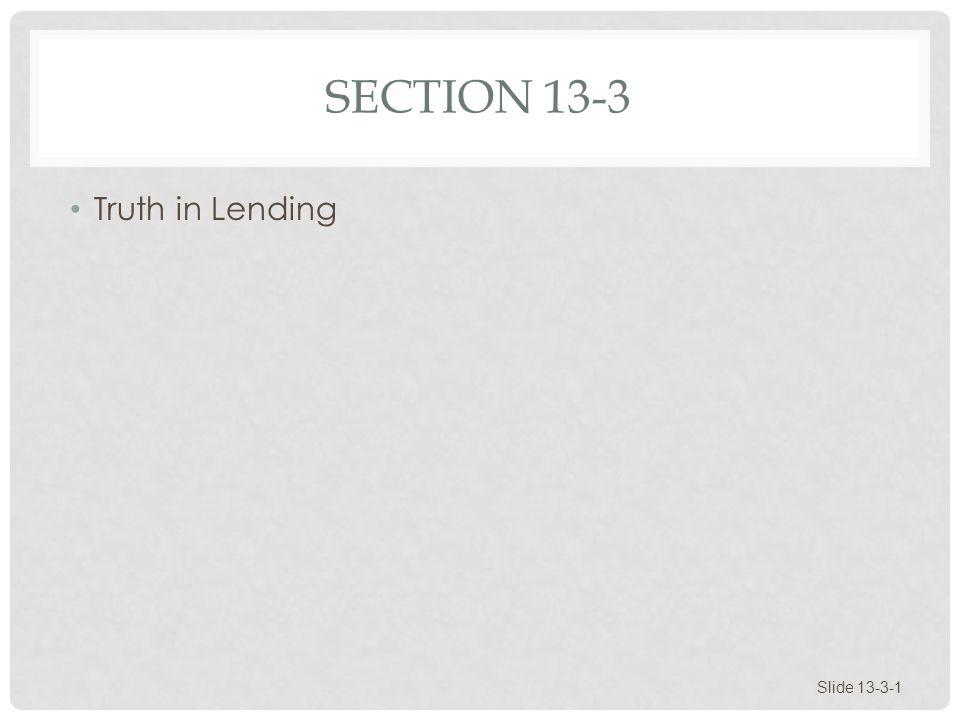 SECTION 13-3 Truth in Lending Slide 13-3-1