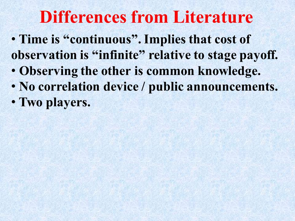 Differences from Literature Time is continuous .