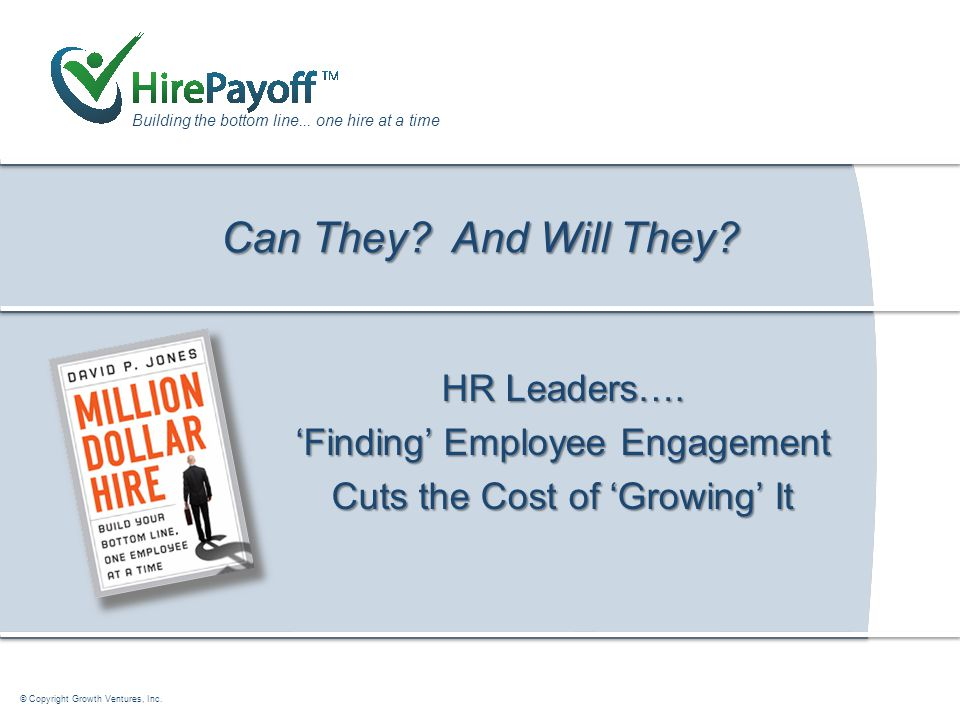 How Tapping a Candidate's Can Do and Will Do Drives the Bottom Line Building the bottom line...