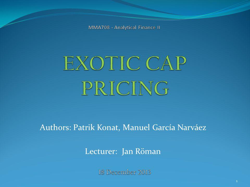 Authors: Patrik Konat, Manuel García Narváez Lecturer: Jan Röman 1