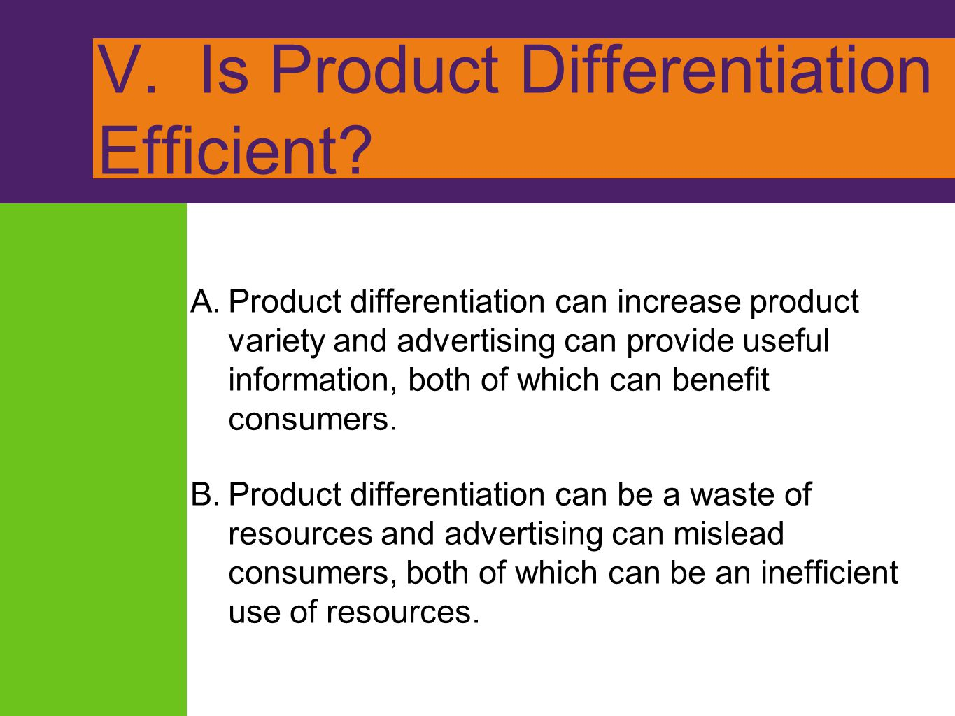 V. Is Product Differentiation Efficient? A.Product differentiation can increase product variety and advertising can provide useful information, both o