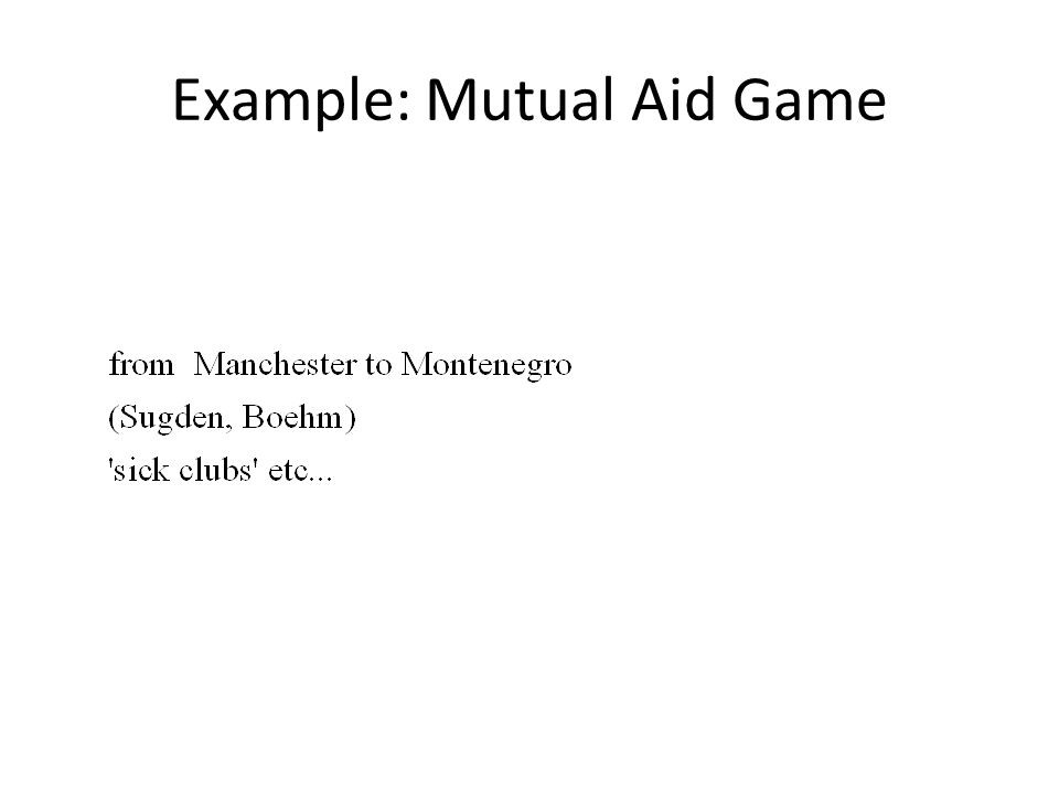 Example: Mutual Aid Game