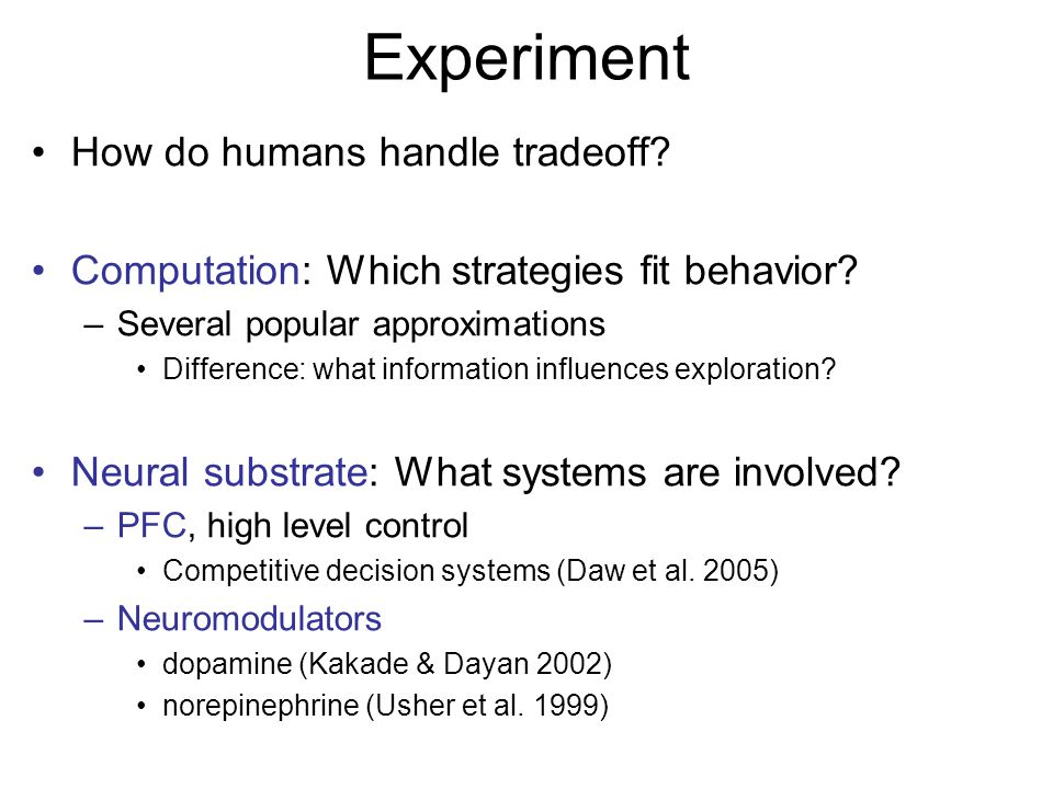 Experiment How do humans handle tradeoff? Computation: Which strategies fit behavior? –Several popular approximations Difference: what information inf