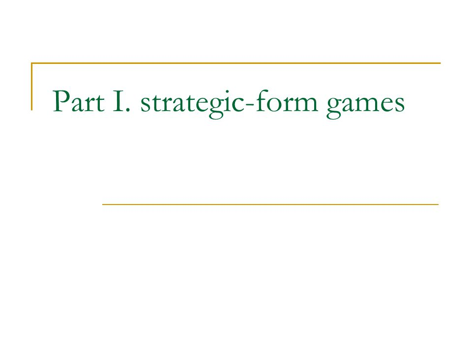 Part I. strategic-form games