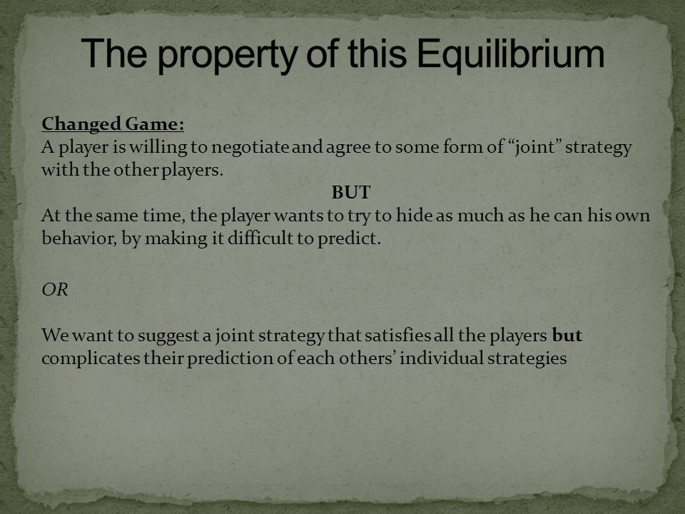"""Changed Game: A player is willing to negotiate and agree to some form of """"joint"""" strategy with the other players. BUT At the same time, the player wan"""