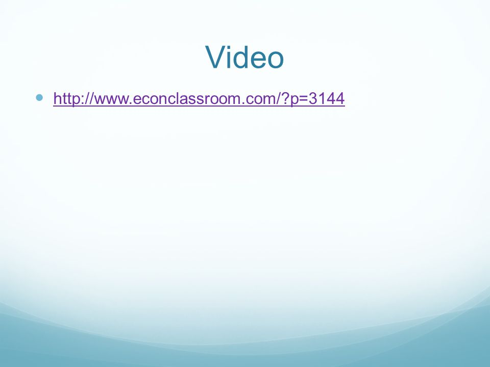 Video http://www.econclassroom.com/?p=3144