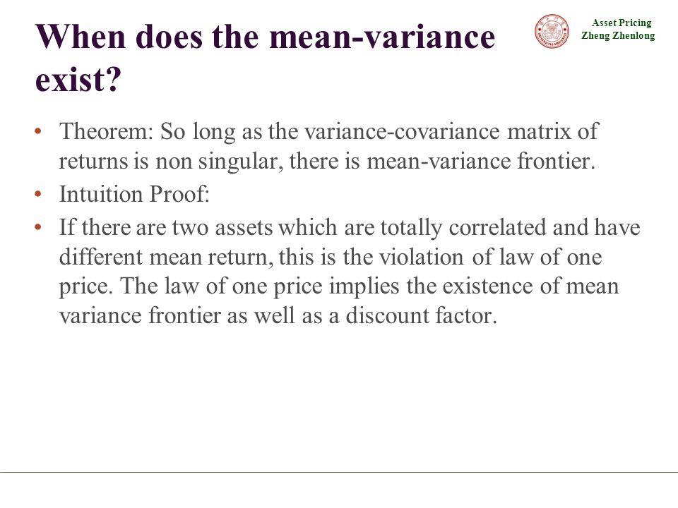 Asset Pricing Zheng Zhenlong When does the mean-variance exist.