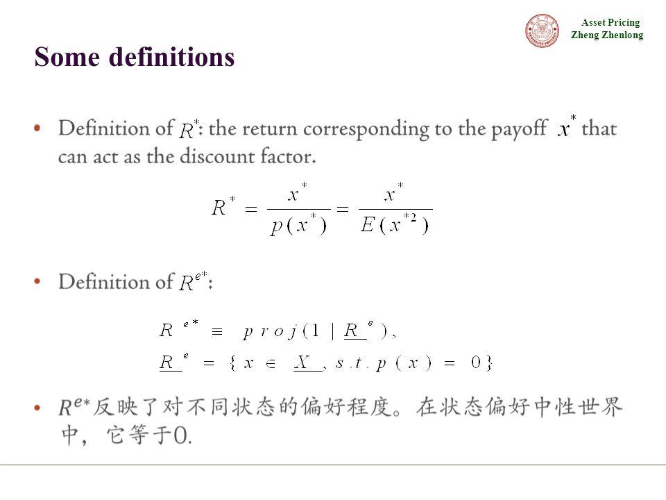 Asset Pricing Zheng Zhenlong Some definitions