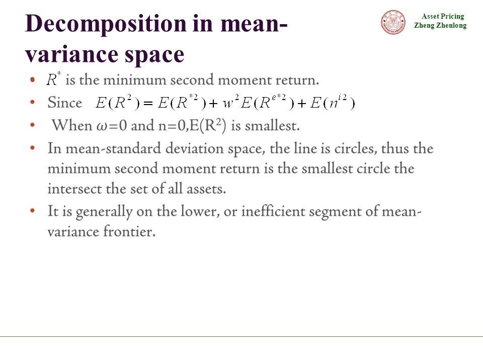 Asset Pricing Zheng Zhenlong Decomposition in mean- variance space