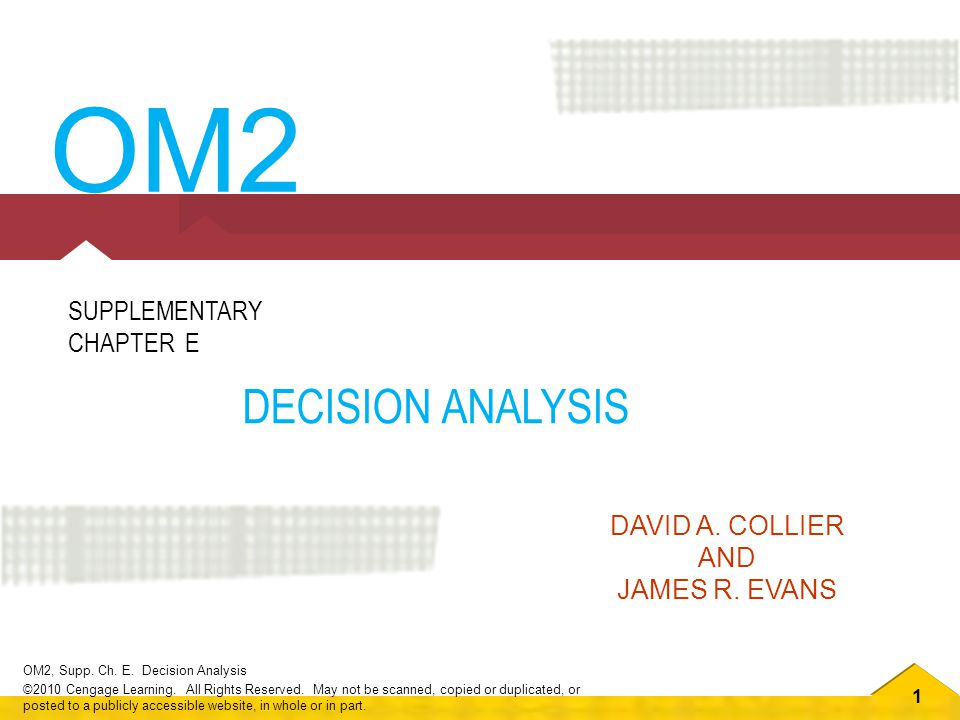 1 OM2, Supp.Ch. E. Decision Analysis ©2010 Cengage Learning.