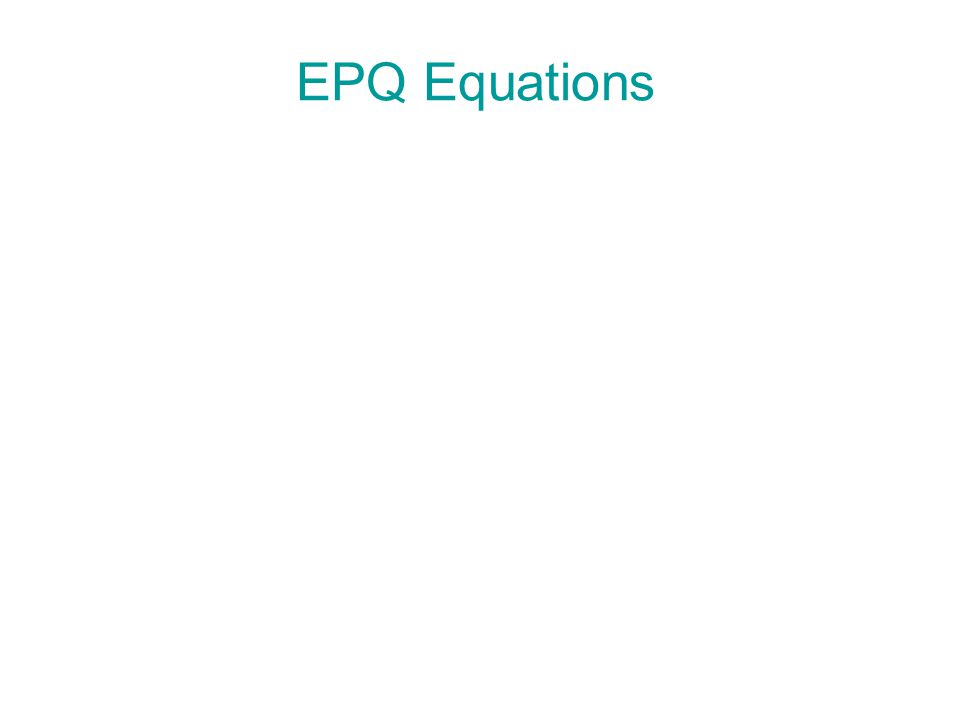 6 | 32 Copyright © Cengage Learning. All rights reserved. EPQ Equations