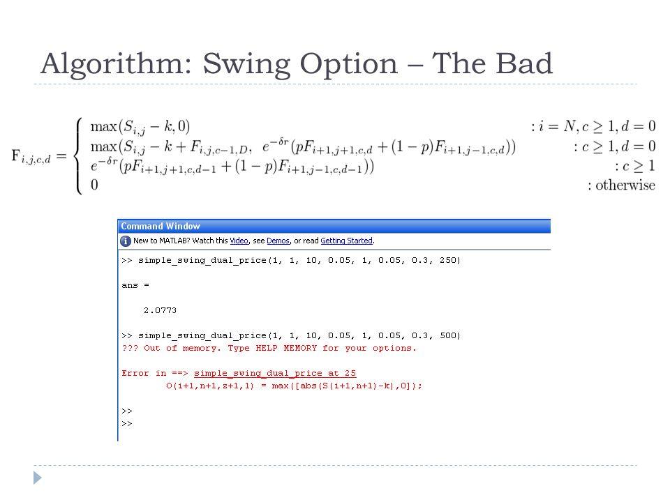 Algorithm: Swing Option – The Bad