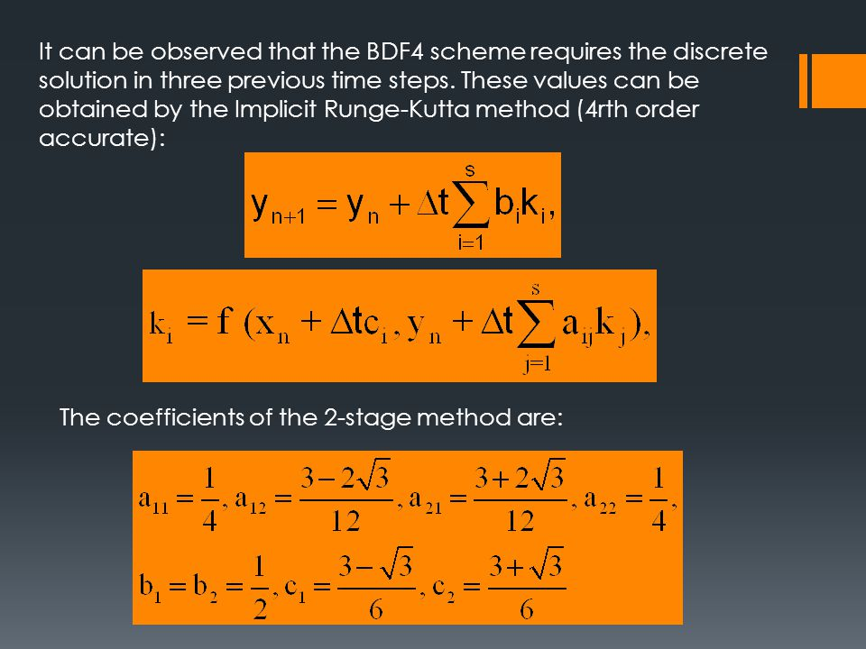 It can be observed that the BDF4 scheme requires the discrete solution in three previous time steps.