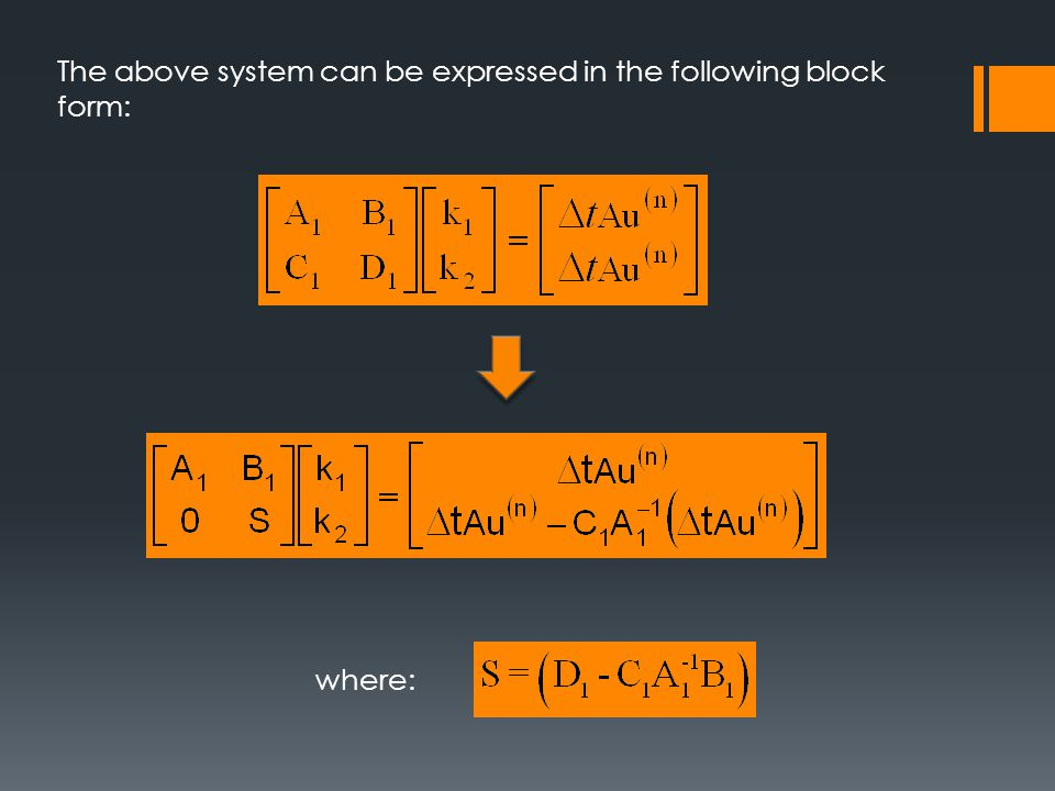 The above system can be expressed in the following block form: where: