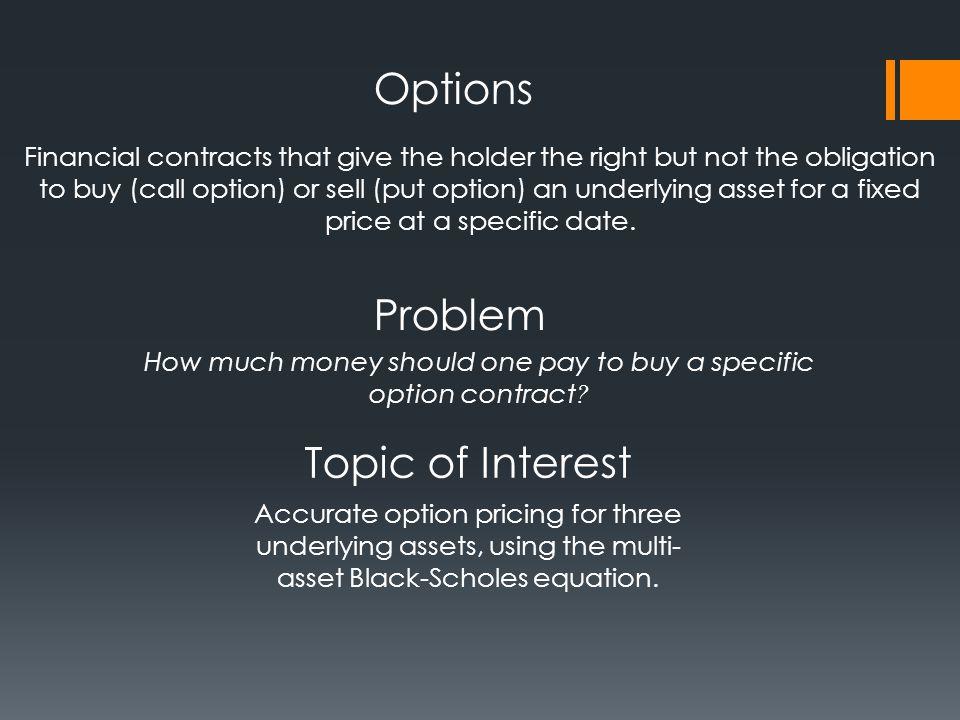 Options Pricing Methods Binomial Options Pricing Model Lattice Methods Monte Carlo Methods Black-Scholes- Merton Model