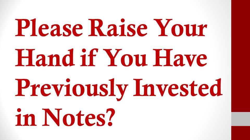 2 nd Notes Give You Multiple Exit Strategies BORROWER WANTS TO KEEP PROPERTY: Payment plan based on what borrower can afford Pay off at a discount (higher returns on fast turn of money)