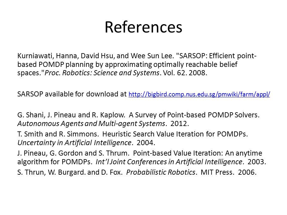 References Kurniawati, Hanna, David Hsu, and Wee Sun Lee.
