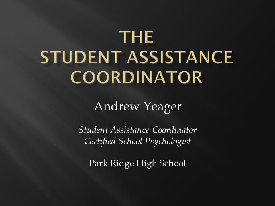 Andrew Yeager Student Assistance Coordinator Certified School Psychologist Park Ridge High School