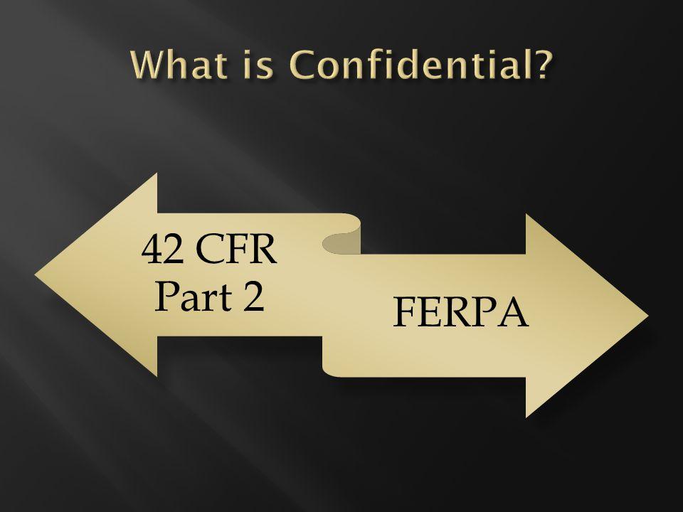 42 CFR Part 2 FERPA