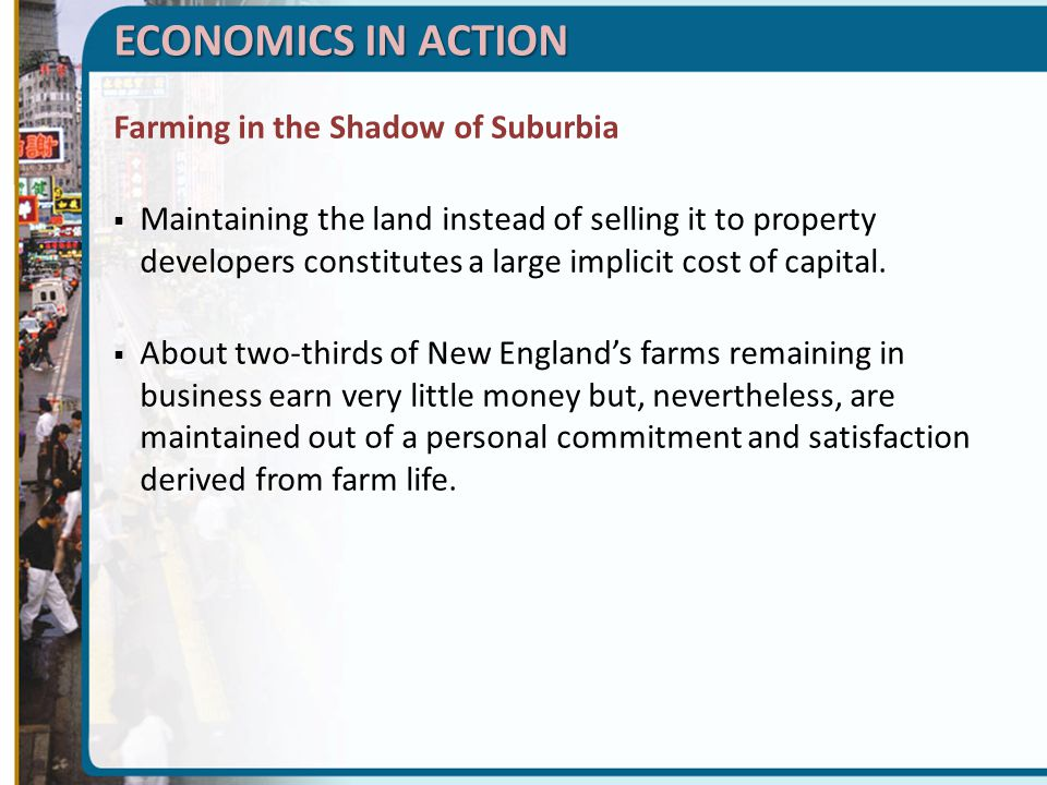 Farming in the Shadow of Suburbia  Maintaining the land instead of selling it to property developers constitutes a large implicit cost of capital.