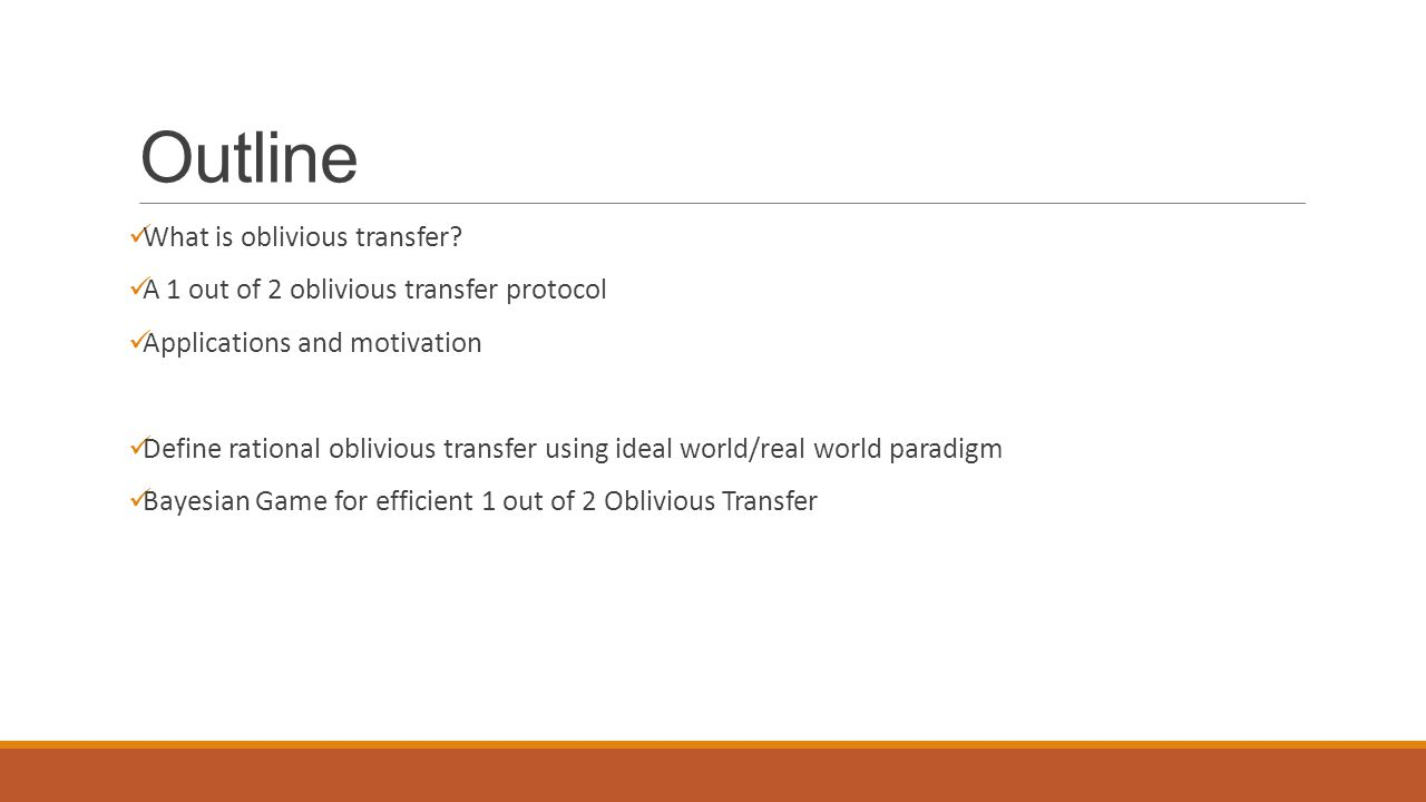 Outline What is oblivious transfer.