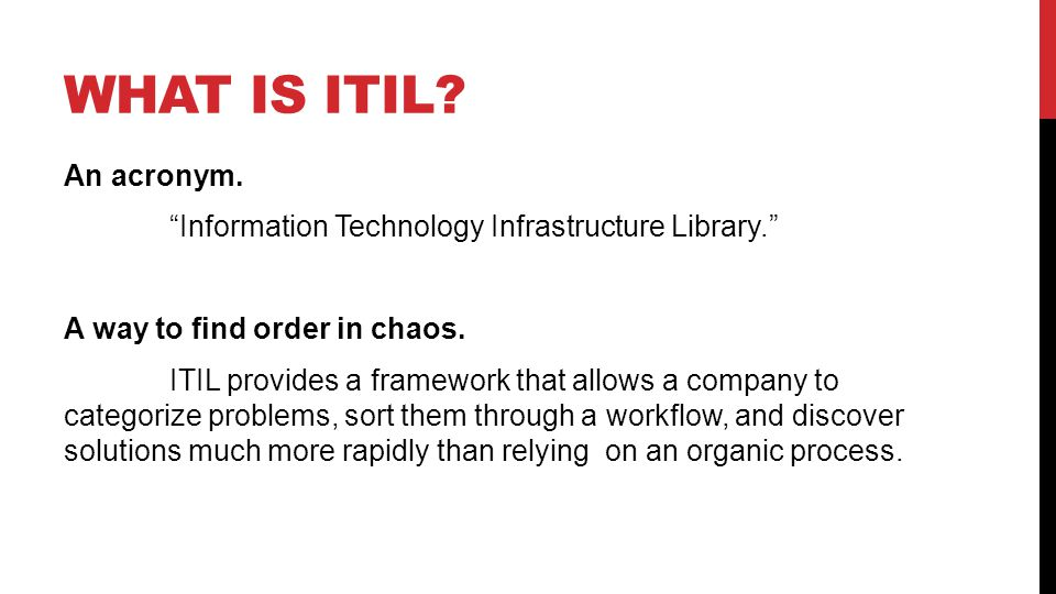 WHAT IS ITIL. An acronym.