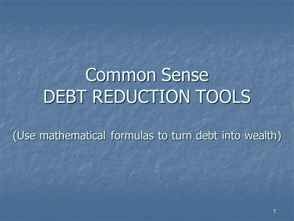 22 We hope you enjoy and benefit from using our Common Sense DEBT ELIMINATION TOOLS Thank you!