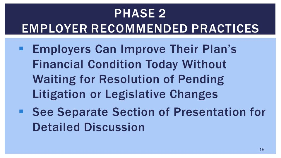  Employers Can Improve Their Plan's Financial Condition Today Without Waiting for Resolution of Pending Litigation or Legislative Changes  See Separ